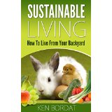 Sustainable Living - How To Live From Your Backyard