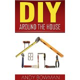 DIY Around The House - Learn the Experts' Tips and Tricks