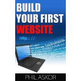Build Your First Website - Newbies Guide To Gaining A Presence Online