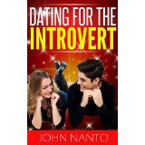 Dating For The Introvert - Increase Your Confidence and Success!