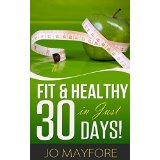 Fit And Healthy In Just 30 Days