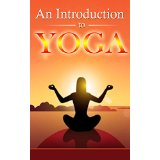 An Introduction to Yoga - Relax, Improve and Destress