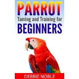 Parrot Taming and Training for Beginners