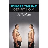 Forget The Fat, Get Fit Now!