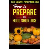 How to Prepare for a Food Shortage - Your Survival Pantry Made Easy