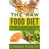 The Raw Food Diet - Surprising New Information