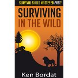 Surviving in the Wild - Survival Skills Mastered