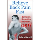 Relieve Back Pain Fast: Backpain Remedies That Work... Fast!