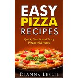 Easy Pizza Recipes - Quick, Simple and Tasty Pizzas in Minutes!