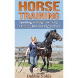 Horse Training - Spotting, Riding, Breaking, Training and Raising Horses