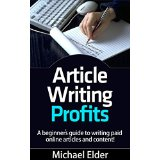 Article Writing Profits - A Beginner's Guide to Writing Paid Online Articles and Content!