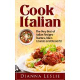 Cook Italian - The Very Best of Italian Recipes - Starters, Main Courses and Desserts!