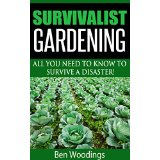 Survivalist Gardening - All You Need To Know To Survive a Disaster!