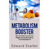 Metabolism Booster - How to Burn Fat and Lose Weight by Sky Rocketing Your Metabolism!