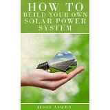 How To Build Your Own Solar Power System