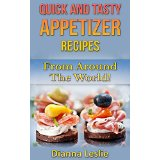 Quick and Tasty Appetizer Recipes From Around The World