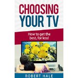 Choosing Your TV - How to Get the Best for Less!