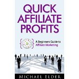 Quick Affiliate Profits - A Beginner's Guide to Affiliate Marketing