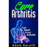 Cure Arthritis - Relief From the Pain of Arthritis