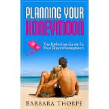 Planning Your Honeymoon - The Definitive Guide To Your Dream Honeymoon