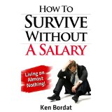 How To Survive Without A Salary - Living on Almost Nothing!