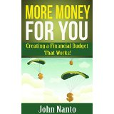 More Money For You - Creating a Financial Budget That Works!
