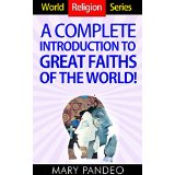 World Religion Series - A Complete Introduction To Great Faiths of the World!