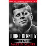 John F Kennedy The Truth - Great USA Presidents Biography Series