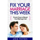 Fix Your Marriage This Week - Simple Steps to Repair Your Marriage Fast!