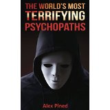 The World's Most Terrifying Psychopaths
