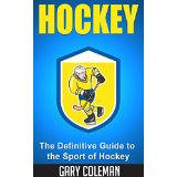 Hockey - The Definitive Guide to the Sport of Hockey