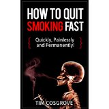 How To Quit Smoking Fast - Quickly, Painlessly and Permanently!