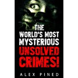 The World�s Most Mysterious Unsolved Crimes!