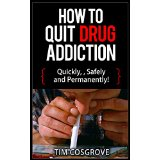 How To Quit Drug Addiction Quickly, Safely and Permanently!