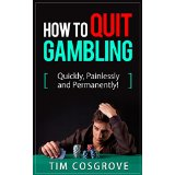 How To Quit Gambling - Quickly, Painlessly and Permanently!