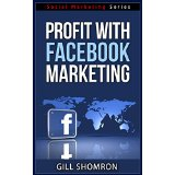 Profit with Facebook Marketing - Social Marketing Series