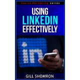 Using LinkedIn Effectively - Social Marketing Series