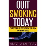 Quit Smoking Today - These Simple Steps Show You How!  (Quit It Today Series)