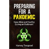 Preparing for a Pandemic - Keep Alive and Healthy During an Outbreak!