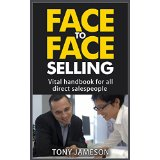 Face to Face Selling - Vital handbook for all direct salespeople