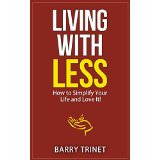 Living with Less - How to Simplify Your Life and Love It!