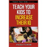 Teach your Kids to Increase their IQ