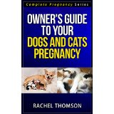 Owner's Guide to your Dogs and Cats Pregnancy 2