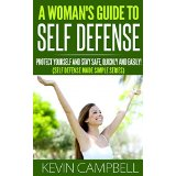 A Woman's Guide To Self Defense - Protect Yourself and Stay Safe, Quickly and Easily! (Self Defense Made Simple Series)