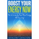 Boost Your Energy Now - How to Instantly Have More Energy All Day Long!