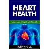 Heart Health - Taking Care of Your Heart Naturally