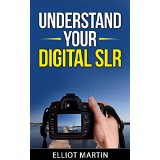 Understand Your Digital SLR