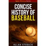 Concise History of Baseball - Sport History Series