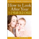 How to look after your 1-2 year old child
