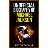 Unofficial Biography of Michael Jackson